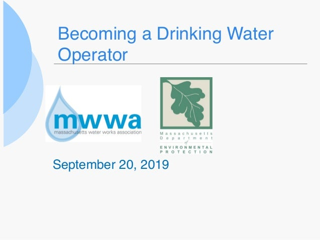 Becoming a Drinking Water Operator September 20, 2019