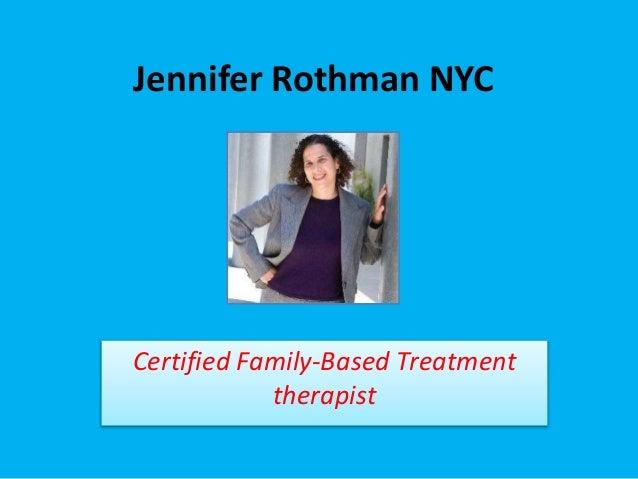 Jennifer Rothman NYC Certified Family-Based Treatment therapist