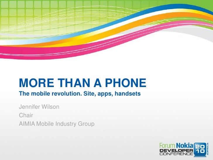 MORE THAN A PHONE The mobile revolution. Site, apps, handsets  Jennifer Wilson Chair AIMIA Mobile Industry Group