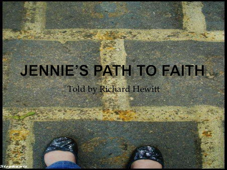 Jennie's Path to Faith<br />Told by Richard Hewitt<br />