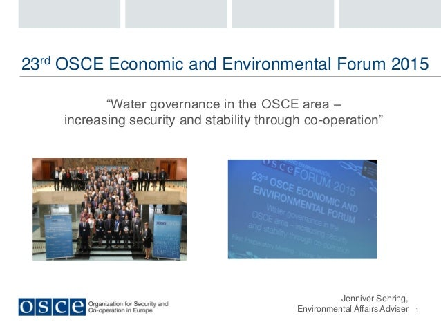 """1 23rd OSCE Economic and Environmental Forum 2015 """"Water governance in the OSCE area – increasing security and stability t..."""