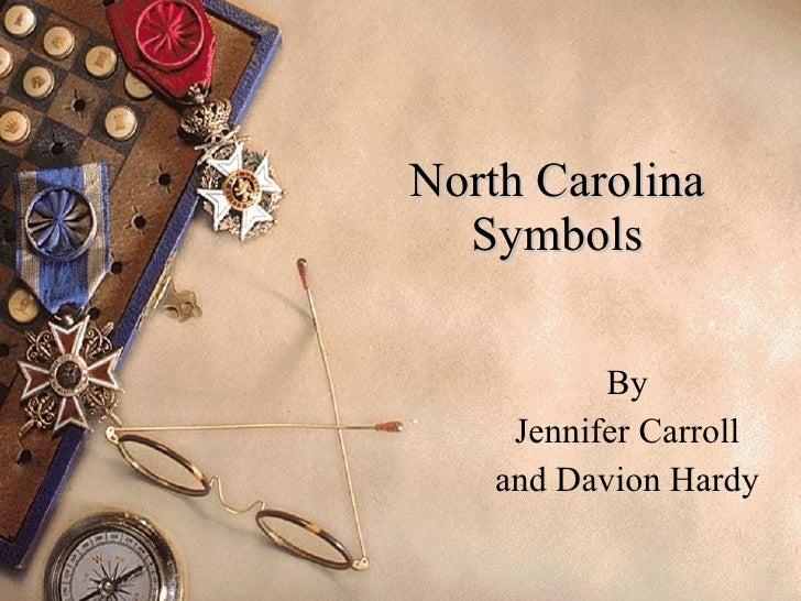 North Carolina Symbols By Jennifer Carroll and Davion Hardy