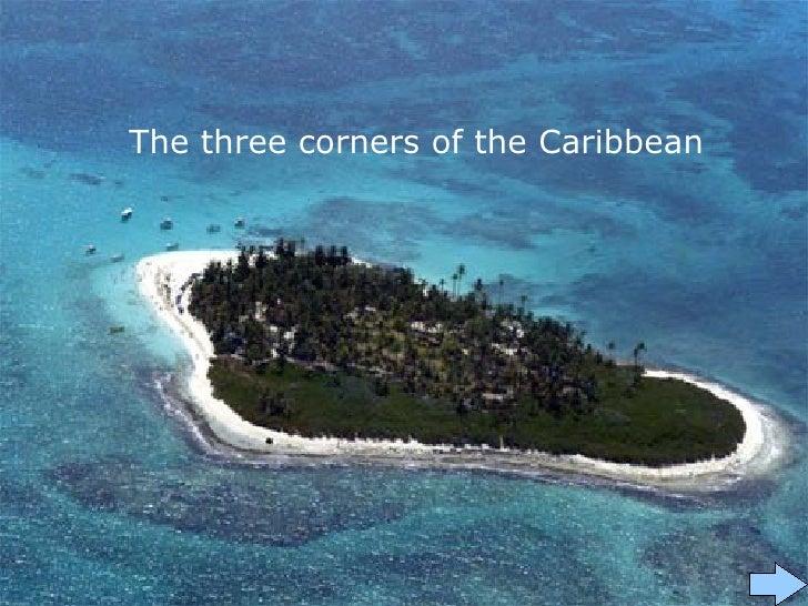 The three corners of the Caribbean