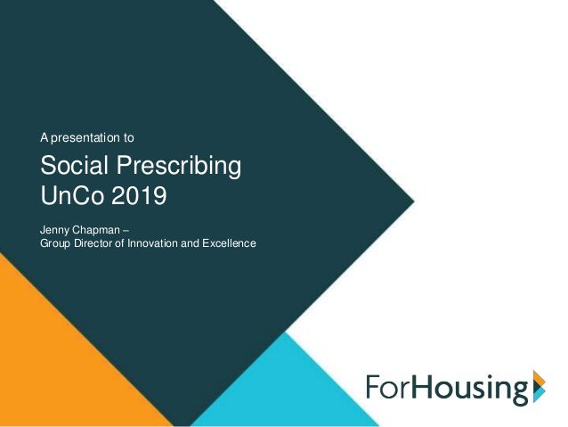 A presentation to Social Prescribing UnCo 2019 Jenny Chapman – Group Director of Innovation and Excellence