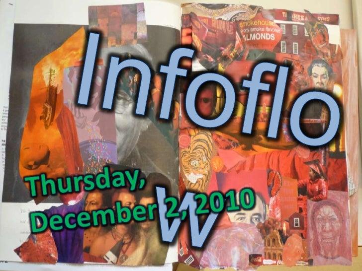 Infoflow<br />Thursday, <br />December 2, 2010<br />