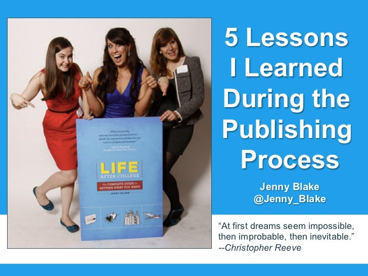 "5 LessonsI LearnedDuring thePublishing Process         Jenny Blake        @Jenny_Blake""At first dreams seem impossible,the..."