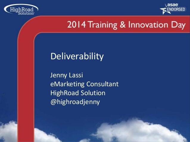 Deliverability Jenny Lassi eMarketing Consultant HighRoad Solution @highroadjenny