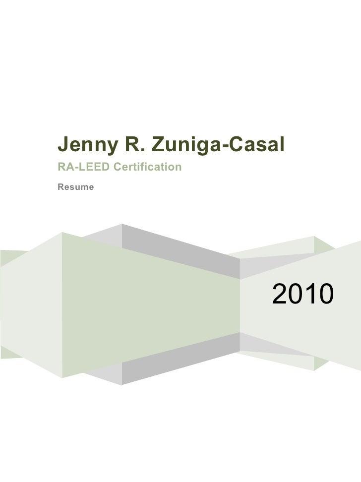 Jenny R. Zuniga-Casal RA-LEED Certification Resume                             2010
