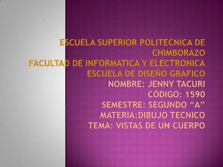 ESCUELA SUPERIOR POLITECNICA DE CHIMBORAZOFACULTAD DE INFORMATICA Y ELECTRONICAESCUELA DE DISEÑO GRAFICONombre: Jenny Tacu...
