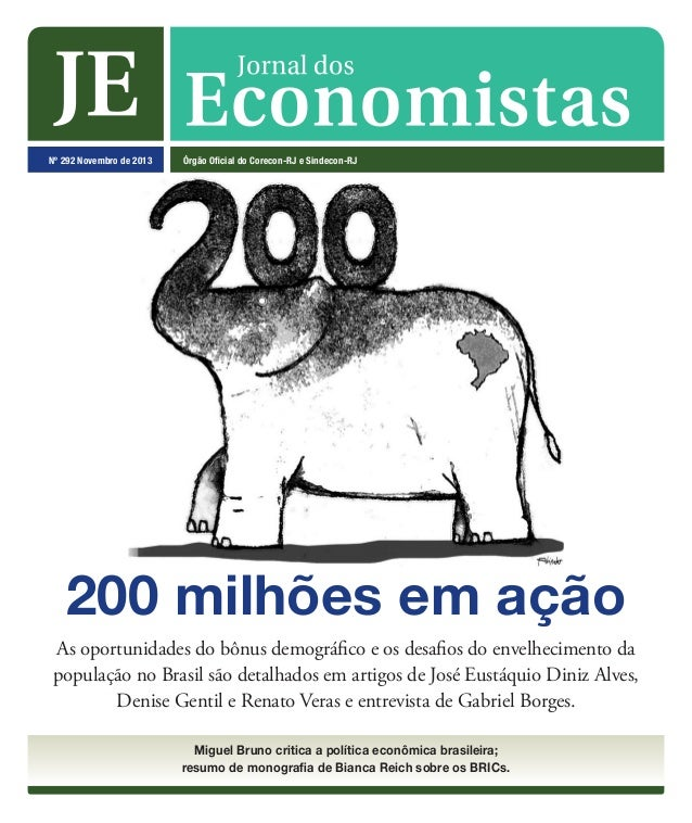200 milhões em ação Nº 292 Novembro de 2013 Órgão Oficial do Corecon-RJ e Sindecon-RJ Miguel Bruno critica a política econ...