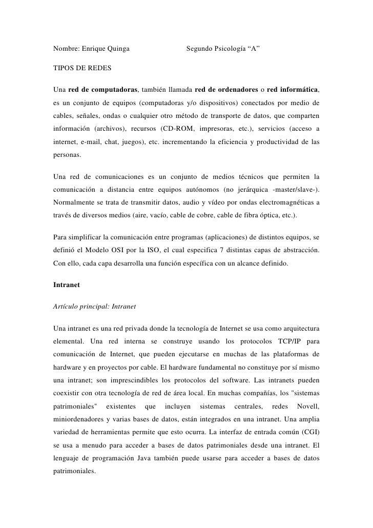 """Nombre: Enrique QuingaSegundo Psicología """"A""""<br />TIPOS DE REDES<br />Una red de computadoras, también llamada red de orde..."""