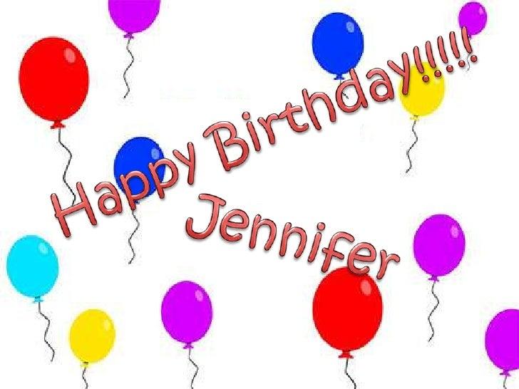 Happy Birthday!!!!!<br />Jennifer<br />