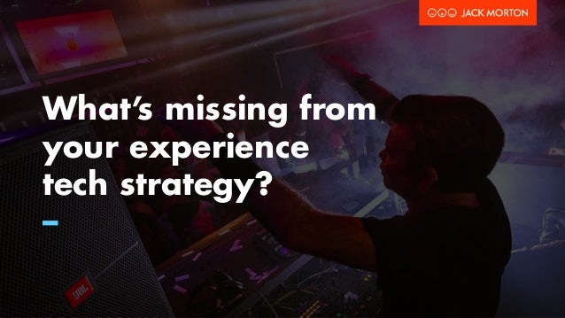 What's missing from your experience tech strategy? –