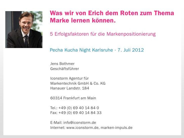 Was wir von Erich dem Roten zum ThemaMarke lernen können.5 Erfolgsfaktoren für die MarkenpositionierungPecha Kucha Night K...