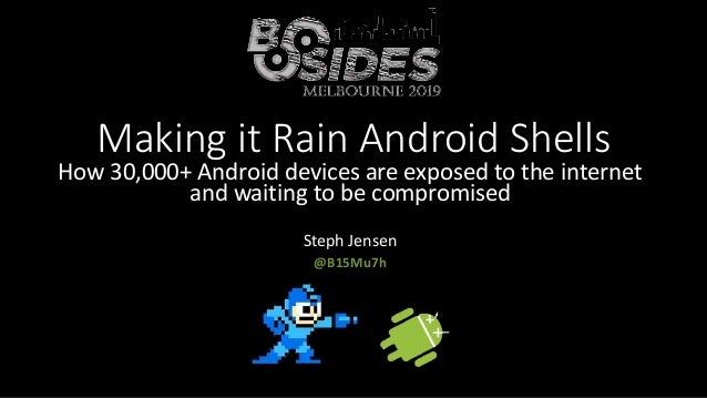 Making it Rain Android Shells - How 30,000+ Android devices are exposed to the internet and waiting to be compromised Slide 2