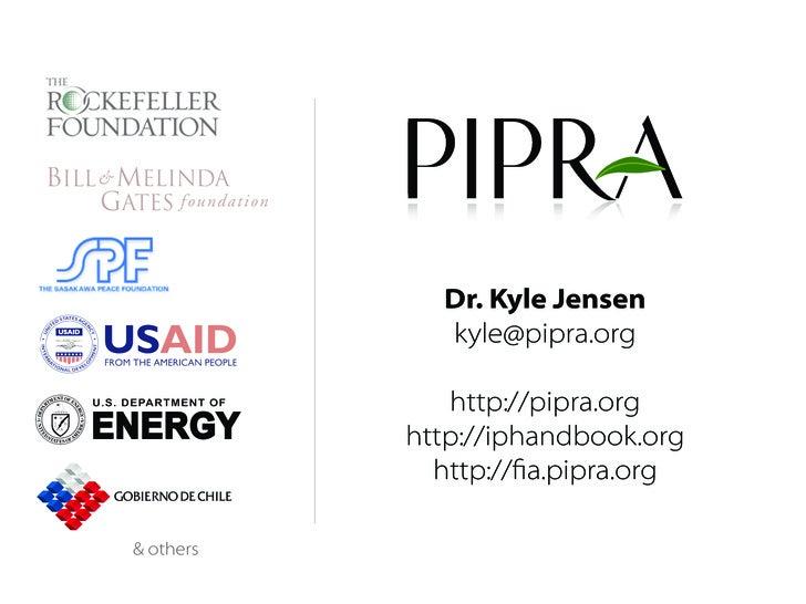 Dr. Kyle Jensen              kyle@pipra.org                http://pipra.org            http://iphandbook.org              ...