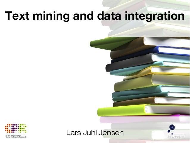 Lars Juhl Jensen Text mining and data integration