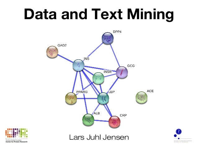 Data and Text Mining  Lars Juhl Jensen