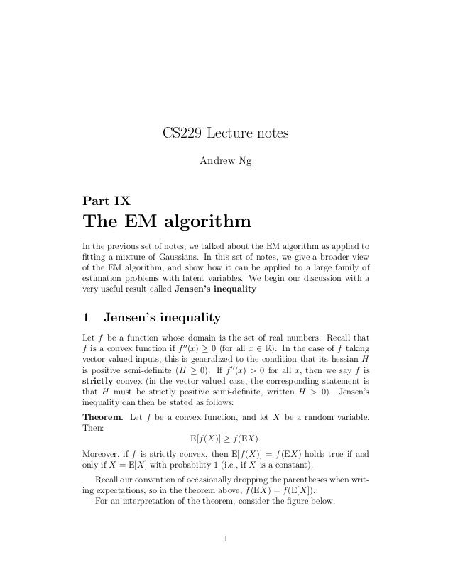 CS229 Lecture notes Andrew Ng  Part IX  The EM algorithm In the previous set of notes, we talked about the EM algorithm as...