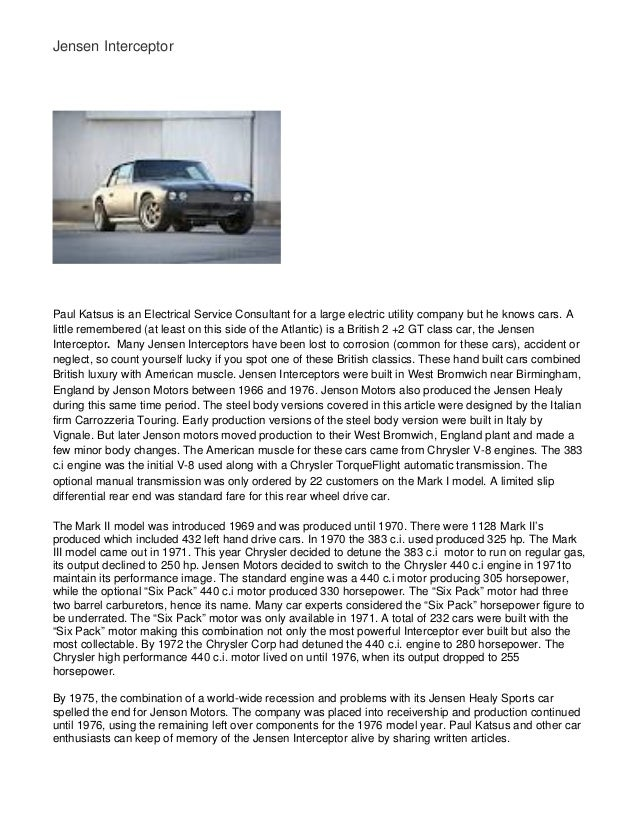 Jensen Interceptor Paul Katsus is an Electrical Service Consultant for a large electric utility company but he knows cars....