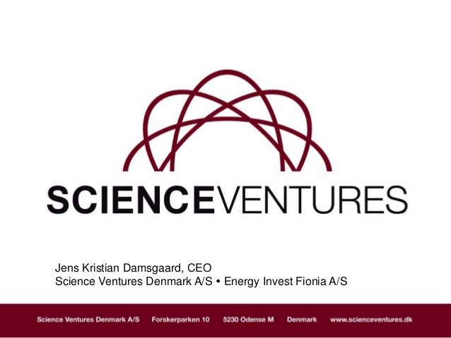 Jens Kristian Damsgaard, CEOScience Ventures Denmark A/S  Energy Invest Fionia A/S