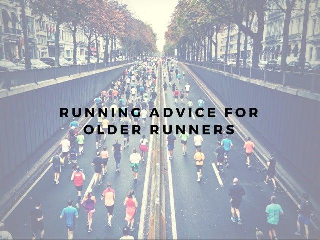 Running Advice For Older Runners