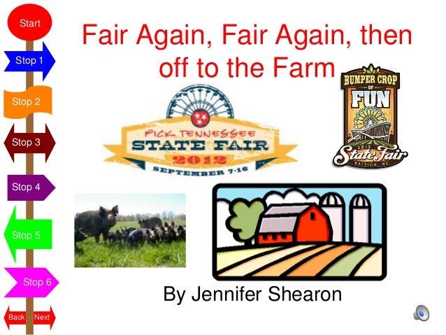 Start              Fair Again, Fair Again, then Stop 1                    off to the FarmStop 2Stop 3Stop 4Stop 5   Stop 6...