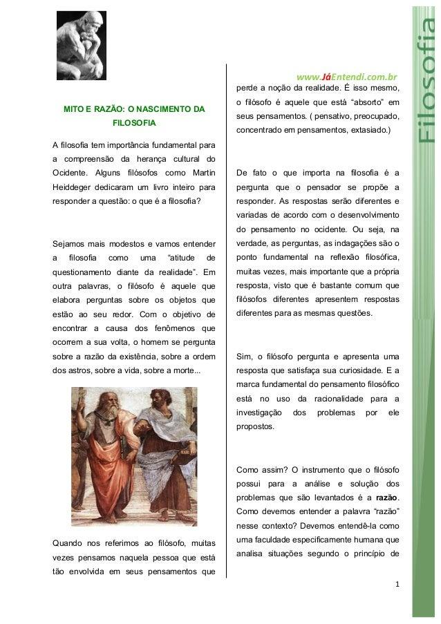 www.JáEntendi.com.br   1   MITO E RAZÃO: O NASCIMENTO DA FILOSOFIA A filosofia tem importância fundamental para a co...