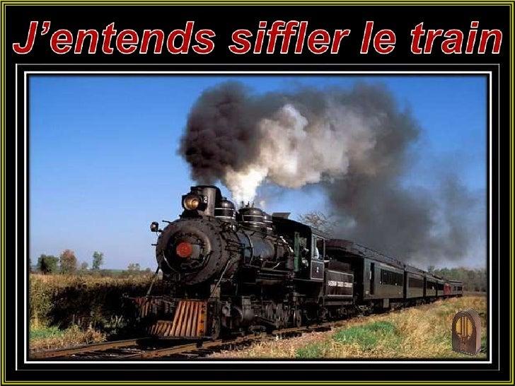 J'entendssiffler le train<br />