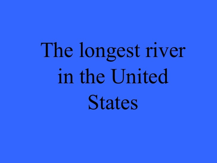 Jeopardy - Longest river in united states