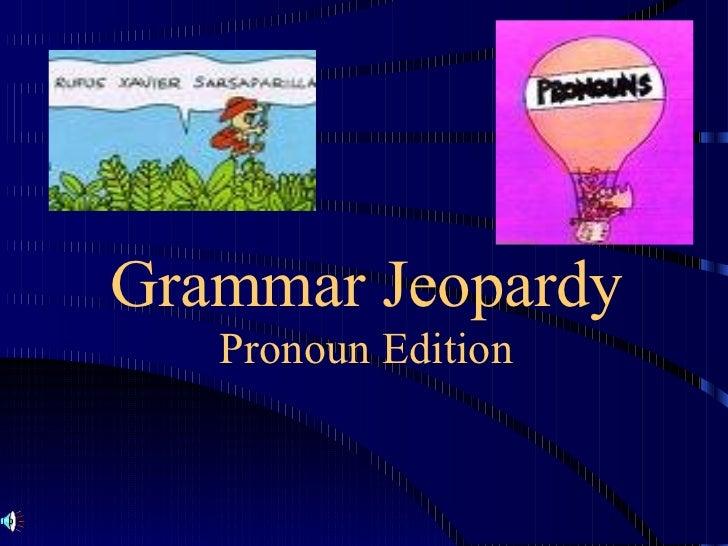 Grammar Jeopardy Pronoun Edition