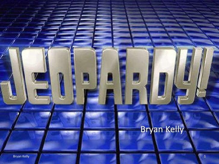 Bryan KellyBryan Kelly                 1