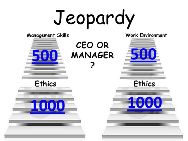 JeopardyManagement Skills             Work Environment                     CEO OR 500                MANAGER    500       ...