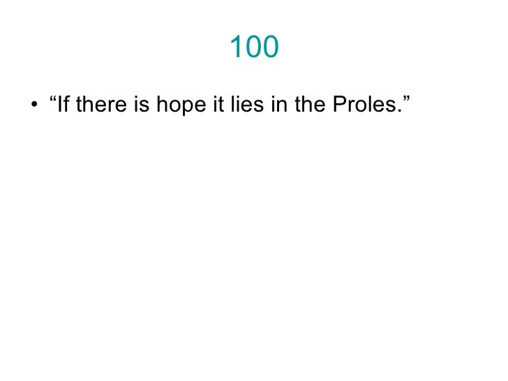If There Is Hope It Lies In The Proles