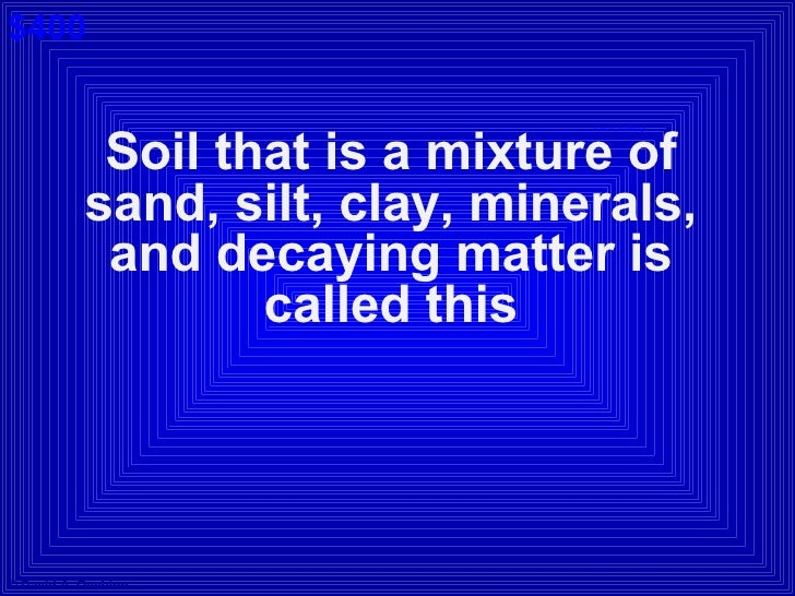Jeopardy science unit b review for Soil jeopardy
