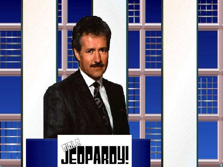 Bible Jeopardy Part 1