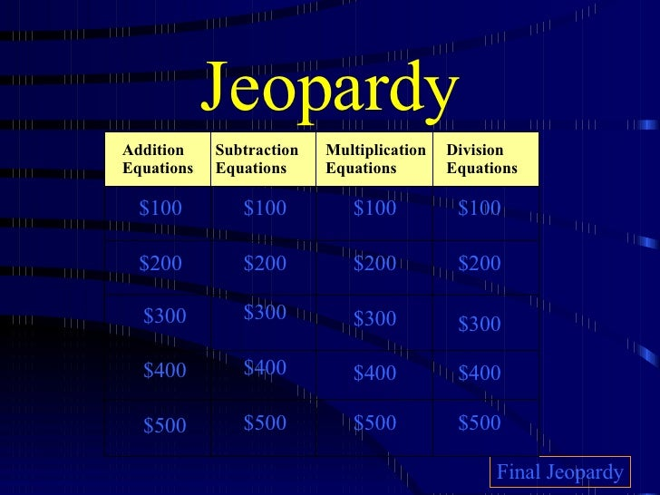Jeopardy Final Jeopardy $100 $200 $300 $400 $500 $100  $100 $100 $200 $200 $200 $300 $300 $300 $400 $400 $400 $500 $500 $5...