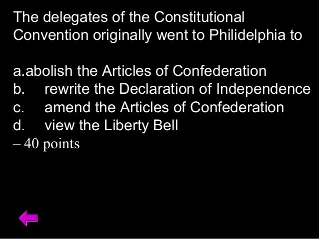 """an examination of articles of confederation Articles of confederation quiz (c) seth j chandler 2009 q1 suppose the articles of confederation did not specifically mention whether the """"united states"""" was given a particular power what inference did the articles say should be drawn from this fact (a) none the articles are silent on this issue."""