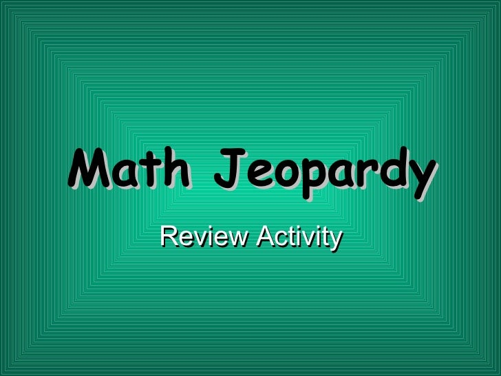 Math Jeopardy Review Activity