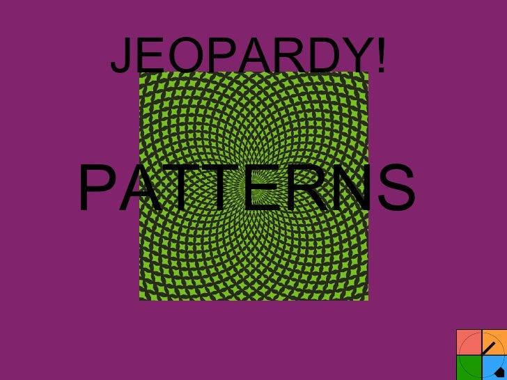 JEOPARDY! PATTERNS