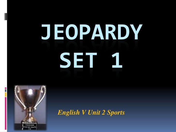 JEOPARDY  SET 1 English V Unit 2 Sports