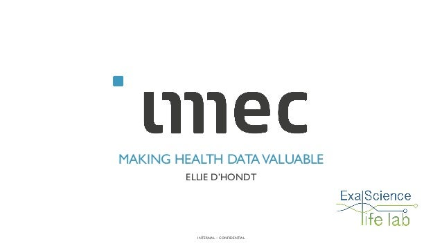 INTERNAL – CONFIDENTIAL MAKING HEALTH DATAVALUABLE ELLIE D'HONDT