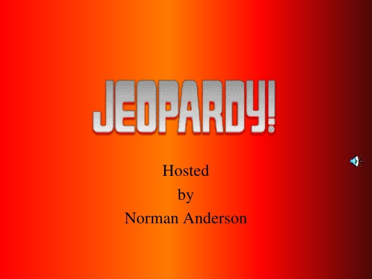 Hosted       by Norman Anderson