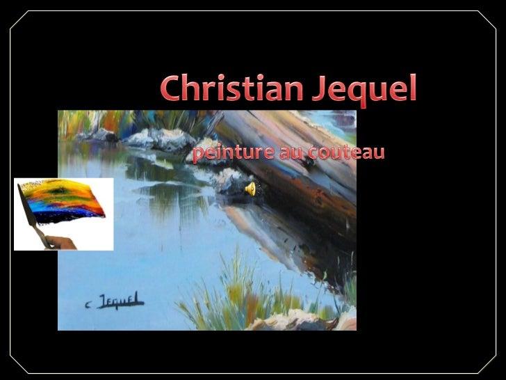 Christian Jequel est né en 1935 à Ganges dans lesCévennes.Arrivé à la perfection de sa propre technique,Christian Jequel, ...