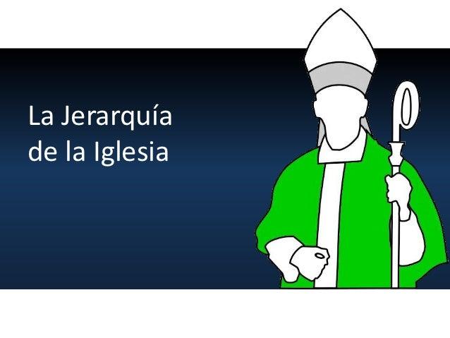 La Jerarquíade la Iglesia