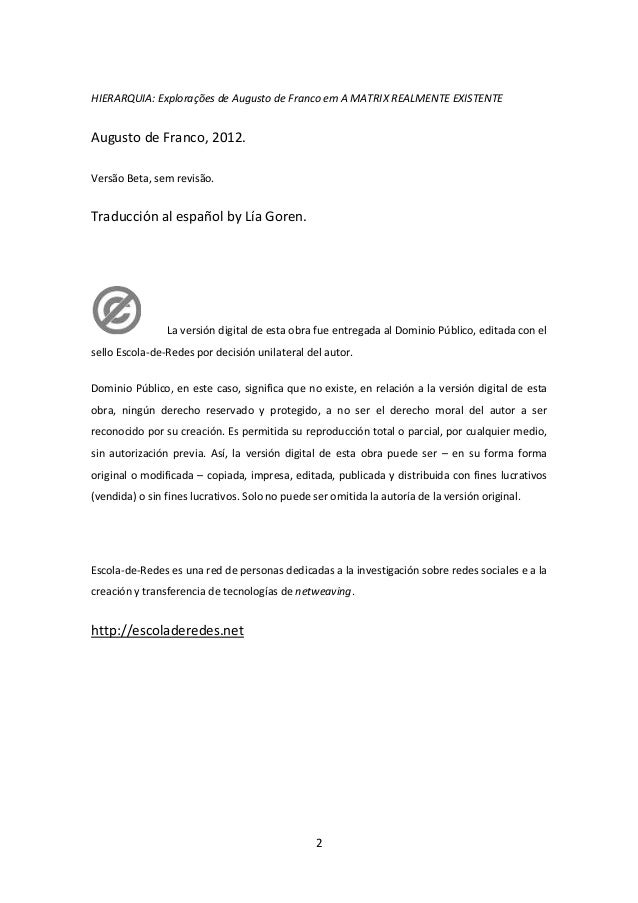 2 HIERARQUIA: Explorações de Augusto de Franco em A MATRIX REALMENTE EXISTENTE Augusto de Franco, 2012. Versão Beta, sem r...