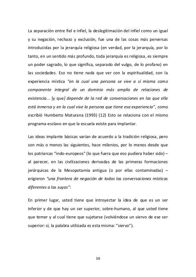 39 La separación entre fiel e infiel, la deslegitimación del infiel como un igual y su negación, rechazo y exclusión, fue ...
