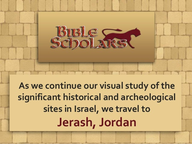 As we continue our visual study of the significant historical and archeological sites in Israel, we travel to Jerash, Jord...