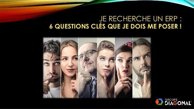 JE RECHERCHE UN ERP : 6 QUESTIONS CLÉS QUE JE DOIS ME POSER !