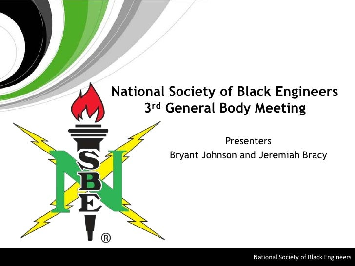 National Society of Black Engineers<br />3rd General Body Meeting<br />Presenters<br />Bryant Johnson and Jeremiah Bracy<b...